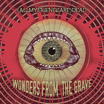 Recensione (AllMyFriendzAre)DEAD – Wonders From The Grave su RockGarage