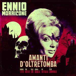 Ennio Morricone – Amanti D'Oltretomba (OST)