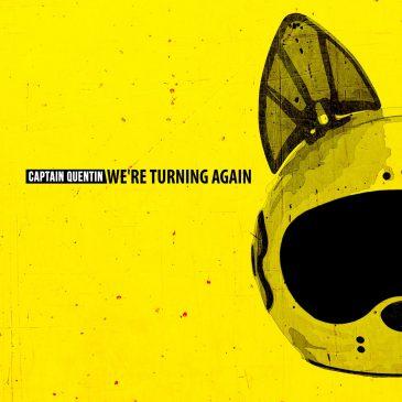 Recensione Captain Quentin – We're Turning Again su RockGarage