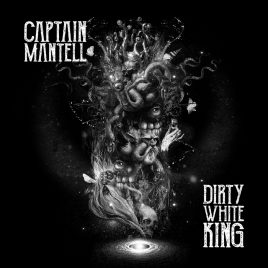 Captain Mantell – Dirty White King