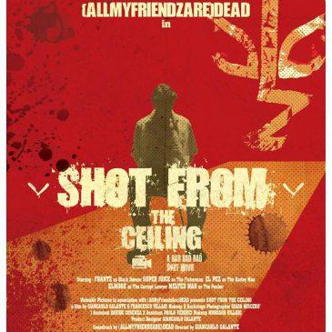 Esclusiva di Shot From The Ceiling – (AllMyFriendzAre)DEAD su Impatto Sonoro