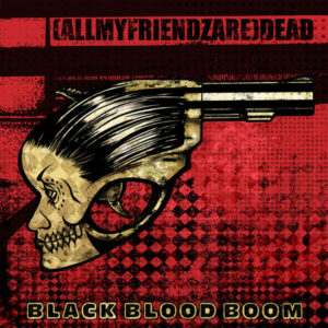 (AllMyFrienzAre)DEAD – Black Blood Boom LP