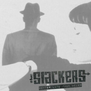 The Slacker – Better Late Than Never