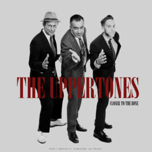 The Uppertones – Closer To The Bone