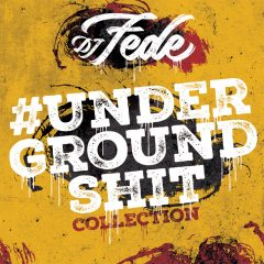 Dj Fede – Underground Shit Collection