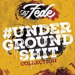 Dj Fede – Underground Shit Collection