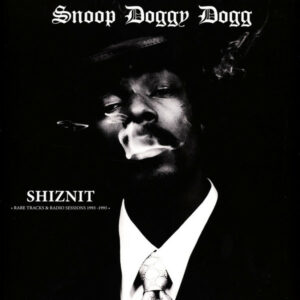 Snoop Doggy Dogg ‎– Shiznit: Rare Tracks & Radio Sessions 1993-1995
