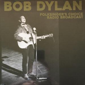Bob Dylan – Folksinger's Choice Radio Broadcast (Vinyl LP)