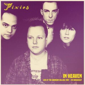 Pixies – In Heaven: Live At The Emerson College 1987 – Fm Broadcast [LP]