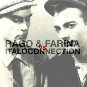 Rago & Farina Vs Italoconnection [Limited Edition Vinyl]
