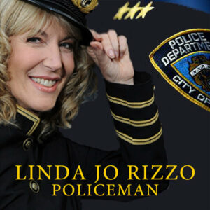 Linda Jo Rizzo – Policeman