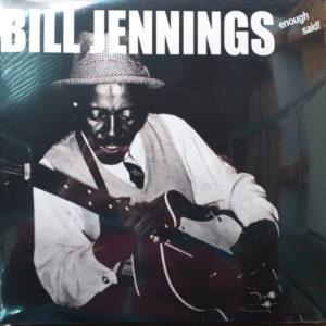 Bill Jennings – Enough Said!