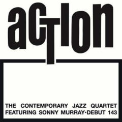 Contemporary Jazz Quartet, Sonny Murray – Action