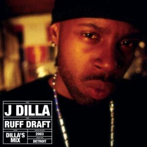 J Dilla – Ruff Draft (Dilla's Mix) [Vinyl LP]