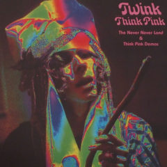 Twink – The Never Never Land And Think Pink Demos [LP]